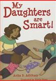 My Daughters Are Smart!, Anita B. Adhikary, 1620864290