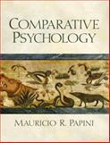 Comparative Psychology : Evolution and Development of Behavior, Papini, Mauricio R., 0130804290