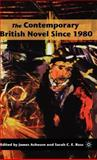 The Contemporary British Novel Since 1980, Acheson, James and Ross, Sarah C. E., 1403974292