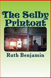 The Selby Printout, Ruth Benjamin, 1493694294