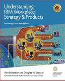 Understanding IBM Workplace Strategy and Products, Douglas W. Spencer and Ron Sebastian, 1931644292