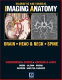 Diagnostic and Surgical Imaging Anatomy : Brain, Head and Neck, Spine, Macdonald, Andre and Harnsberger, H. Ric, 1931884293