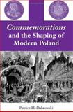 Commemorations and the Shaping of Modern Poland, Dabrowski, Patrice M., 0253344298