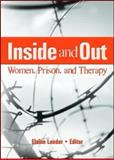Inside and Out : Women, Prison, and Therapy, Leeder, Elaine J., 0789034298
