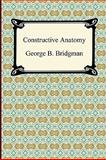 Constructive Anatomy, George B. Bridgman, 1420934295