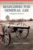 Searching for General Lee, Barrett Dowell, 1477224297