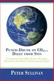 Punch-Drunk on Co2... Dizzy from Spin, Peter Sullivan, 1483614298