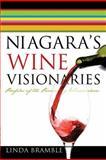 Niagara's Wine Visionaries, Linda Bramble, 1552774295
