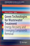 Green Technologies for Wastewater Treatment : Energy Recovery and Emerging Compounds Removal, , 9400714297