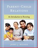 Parent-Child Relations : An Introduction to Parenting, Bigner, Jerry J., 0131184296