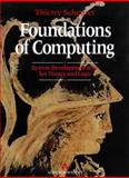 Foundations of Computing : System Development with Set Theory and Logic, Scheurer, Thierry, 0201544296