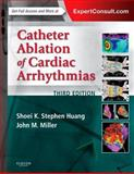 Catheter Ablation of Cardiac Arrhythmias, Huang, Shoei K. Stephen and Wood, Mark A., 0323244297