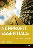 Nonprofit Essentials : The Capital Campaign, Walker, Julia Ingraham, 0471684295