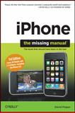 iPhone : Covers All Models with 3. 0 Software -- Including the iPhone 3GS, Pogue, David, 0596804296