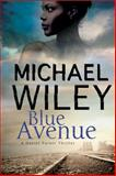 Blue Avenue: First in a Noir Mystery Series Set in Jacksonville, Florida, Michael Wiley, 0727884298