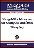 Yang-Mills Measure on Compact Surfaces, Thierry Levy, 0821834290