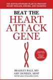 Beat the Heart Attack Gene, Bradley Bale and Amy Doneen, 1118454294