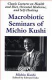 Macrobiotic Seminars of Michio Kushi, Michio Kushi, 1882984293