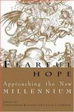 Fearful Hope : Approaching the New Millennium, Christopher Kleinhenz, 0299164306