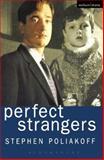 Perfect Strangers, Stephen Poliakoff, 0413764303