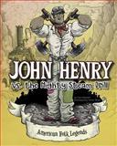John Henry vs. the Mighty Steam Drill, Cari Meister, 1479554308