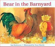 Bear in the Barnyard, Sue Robinson, 156148430X