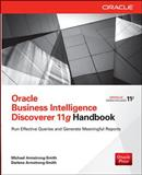 Oracle Business Intelligence Discoverer 11g Handbook, Armstrong-Smith, Michael and Armstrong-Smith, Darlene, 0071804307