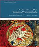Counseling Today : Foundations of Professional Identity, Granello, Darcy and Young, Mark E., 0133034305