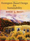 Ecoregion-Based Design for Sustainability, Bailey, R. G., 0387954309
