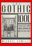 The Gothic Idol : Ideology and Image-Making in Medieval Art, Camille, Michael, 0521424305