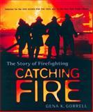 Catching Fire, Gena K. Gorrell, 0887764304