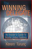 The Winning Delegate : An Insider's Guide to Model United Nations, Kerem Turunç, 1440144303