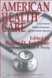 American Health Care : Government, Market Processes, and the Public Interest, , 1560004304