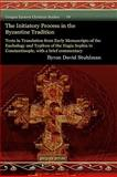 The Initiatory Process in the Byzantine Tradition, Stuhlman, Byron, 1607244306