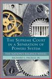 The Supreme Court in a Separation of Powers System, Richard Pacelle, 0415894301