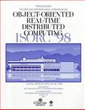 Object-Oriented Real-Time Distributed Computing (ISROC, `98), 1st International Symposium On, IEEE, Society Staff, 0818684305