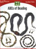 ABCs of Beading, Kalmbach Publishing Co. Staff, 0890244308