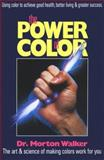 The Power of Color, Morton Walker, 0895294303