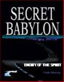 Secret Babylon : Enemy of the Spirit, , 0974564303