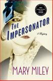 The Impersonator, Mary Miley, 1250054303