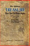 The Hidden Treasure That Lies in Plain Sight, Jeremy Shorter, 1468574302