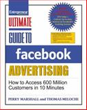 Ultimate Guide to Facebook Advertising : How to Access 600 Million Customers in 10 Minutes, Marshall, Perry and Meloche, Thomas, 1599184303