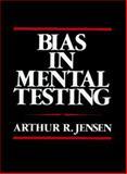 Bias in Mental Testing, Jensen, Arthur R., 0029164303