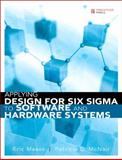Applying Design for Six Sigma to Software and Hardware Systems, Maass, Eric and McNair, Patricia, 013714430X