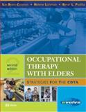 Occupational Therapy with Elders : Strategies for the COTA, Byers-Connon, Sue and Lohman, Helene, 0323024300
