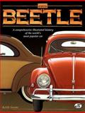 VW Beetle : A Comprehensive Illustrated History of the Worlds Most Popular Car, Seume, Keith, 0760304300