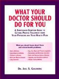 What Your Doctor Should Do for You, Joel S. Goldberg, 0897334302