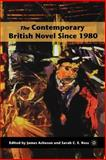 The Contemporary British Novel Since 1980, Acheson, James and Ross, Sarah C. E., 1403974306