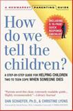 How Do We Tell the Children?, Dan Schaefer and Christine Lyons, 1557044309