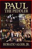 Paul the Peddler, Horatio Alger, 1557424306